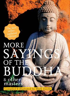 More Sayings of the Buddha & Other Masters book