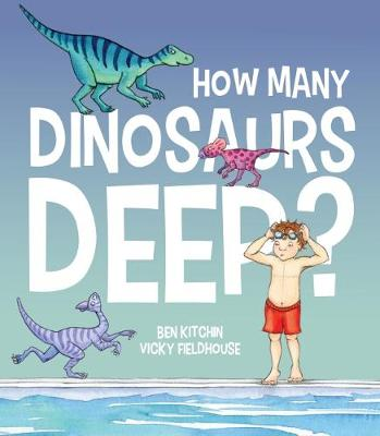 How Many Dinosaurs Deep? by Ben Kitchin