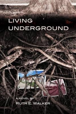 Living Underground by Ruth Walker