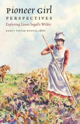 Pioneer Girl Perspectives by Nancy Tystad Koupal