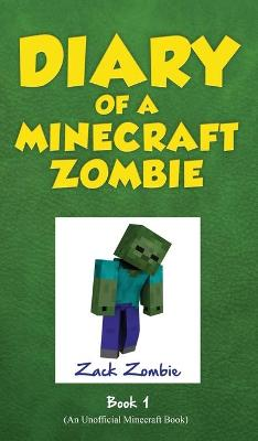 A Diary of a Minecraft Zombie Book 1 by Zack Zombie