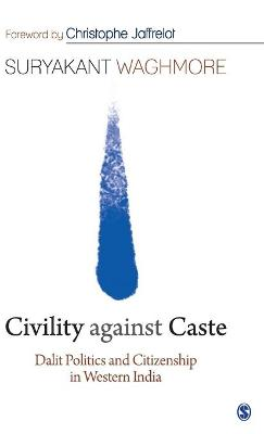Civility against Caste by Suryakant Waghmore