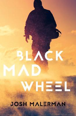 Black Mad Wheel by Josh Malerman