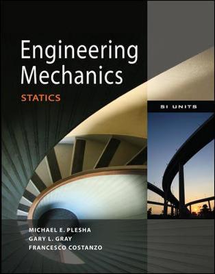 Mechanics for Engineering: Statics (Asia Adaptation) by Michael E. Plesha