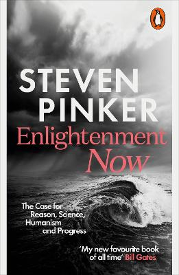 Enlightenment Now: The Case for Reason, Science, Humanism, and Progress book