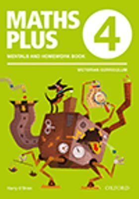 Maths Plus VIC Aus Curriculum Edition Mentals & Homework Book 4 2016 by Harry O'Brien