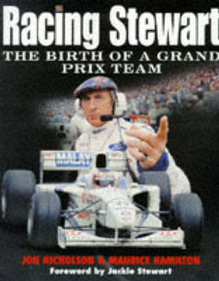 Racing Stewart: Birth of a Grand Prix Team by Maurice Hamilton