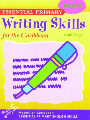 Primary Writing Skills for the Caribbean by Louis Fidge