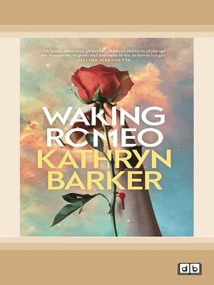 Waking Romeo by Kathryn Barker