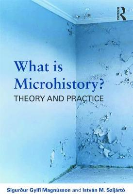 What is Microhistory? by Sigurdur Gylfi Magnusson