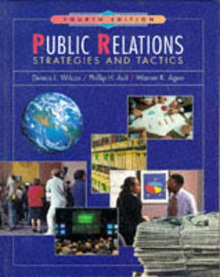 Public Relations Strategies and Tactics by Dennis L. Wilcox