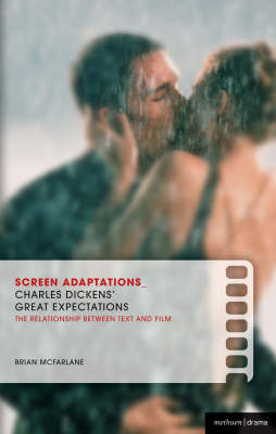 """Charles Dickens' """"Great Expectations"""": A Close Study of the Relationship Between Text and Film by Brian McFarlane"""