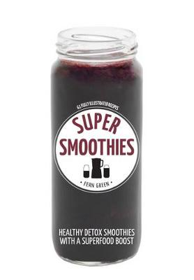 Hachette Healthy Living: Super Smoothies by Fern Green