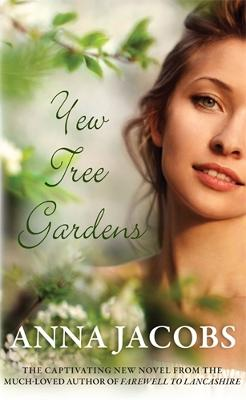 Yew Tree Gardens: The touching conclusion to the Wiltshire Girls series by Anna Jacobs