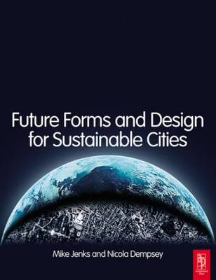 Future Forms and Design For Sustainable Cities by Mike Jenks