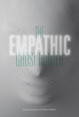 The Empathic Ghost Hunter by Bety Comerford