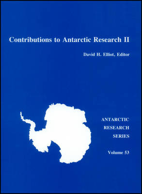 Contributions to Antarctic Research II by David H. Elliot