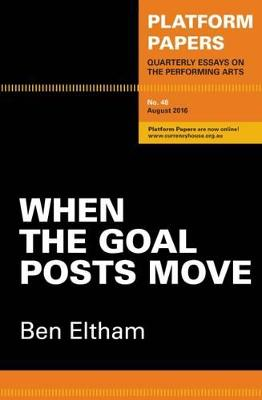 Platform papers 48 - When the Goal Posts Move by Ben Eltham