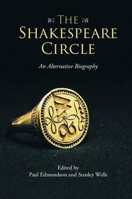The Shakespeare Circle by Paul Edmondson