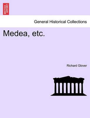 Medea, Etc. the Third Edition. by Senior Lecturer Richard Glover