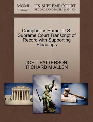 Campbell V. Hamer U.S. Supreme Court Transcript of Record with Supporting Pleadings by Joe T Patterson