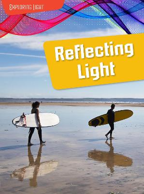 Reflecting Light by Louise Spilsbury