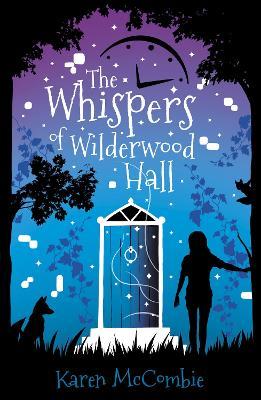 The Whispers of Wilderwood Hall by Karen McCombie