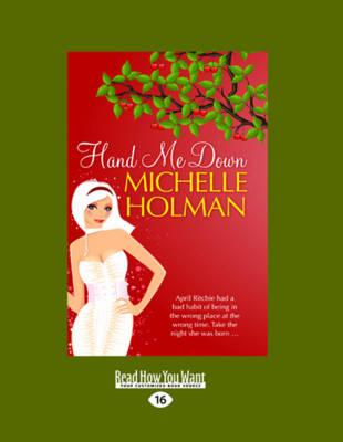 Hand ME Down (2 Volumes Set) by Michelle Holman