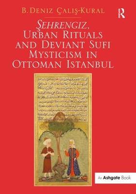 Sehrengiz, Urban Rituals and Deviant Sufi Mysticism in Ottoman Istanbul book