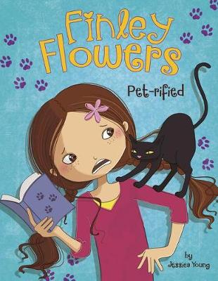 Finley Flowers: Pet-rified by Jessica Young