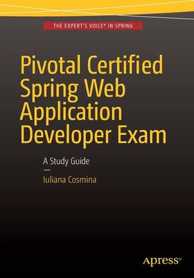 Pivotal Certified Spring Web Application Developer Exam by Iuliana Cosmina