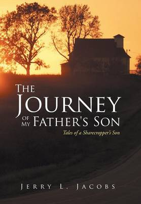 Journey of My Father's Son by Jerry Jacobs
