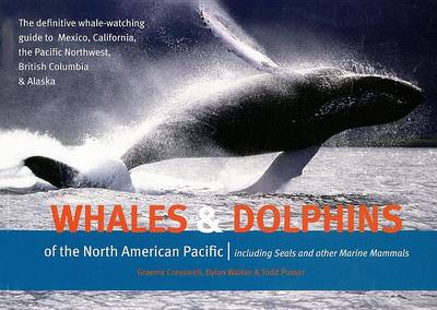 Whales and Dolphins of the North American Pacific by Graeme Cresswell