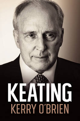 Keating by Kerry O'Brien