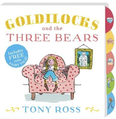 Goldilocks and the Three Bears (My Favourite Fairy Tales Board Book) by Tony Ross