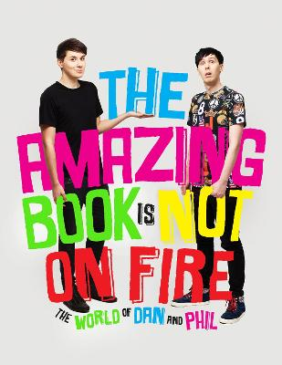 Amazing Book is Not on Fire by Dan Howell