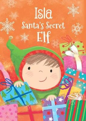 Isla - Santa's Secret Elf by Katherine Sully