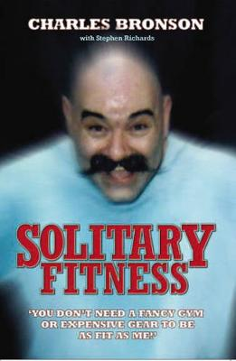 Solitary Fitness by Charles Bronson