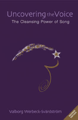 Uncovering the Voice by Valborg Werbeck-Svardstrom