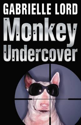 Monkey Undercover by Gabrielle Lord