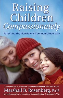 Raising Children Compassionately by Marshall B. Rosenberg