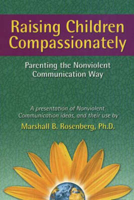 Raising Children Compassionately by Marshall B. Rosenberg