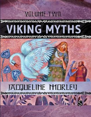 Viking Myths: Volume Two by Jacqueline Morley