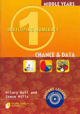 Developing Numeracy 1: Chance & Data by Hilary Koll