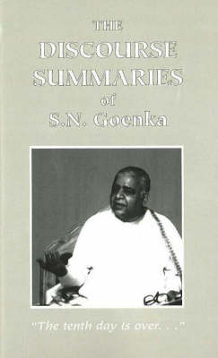 Discourse Summaries by S. N. Goenka