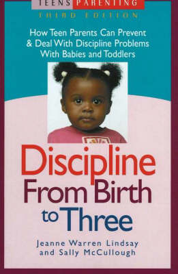 Discipline from Birth to Three by Jeanne Warren Lindsay