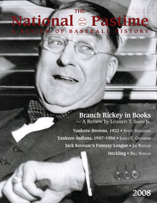 National Pastime, Volume 28 by Society for American Baseball Research