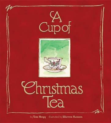 Cup of Christmas Tea by Tom Hegg