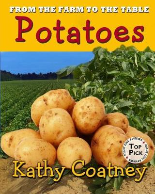 From the Farm to the Table Potatoes by Kathy Coatney