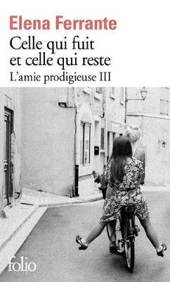Celle qui fuit et celle qui reste (L'amie prodigieuse 3) by Elena Ferrante